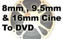 Cine 8mm 16mm,, 9.5mm To DVD